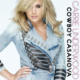 Cowboy Casanova - Carrie Underwood (2009)