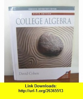 College Algebra Annotated Instructors Edition Fifth Edition (9780534397098) David Cohen , ISBN-10: 0534397093  , ISBN-13: 978-0534397098 ,  , tutorials , pdf , ebook , torrent , downloads , rapidshare , filesonic , hotfile , megaupload , fileserve