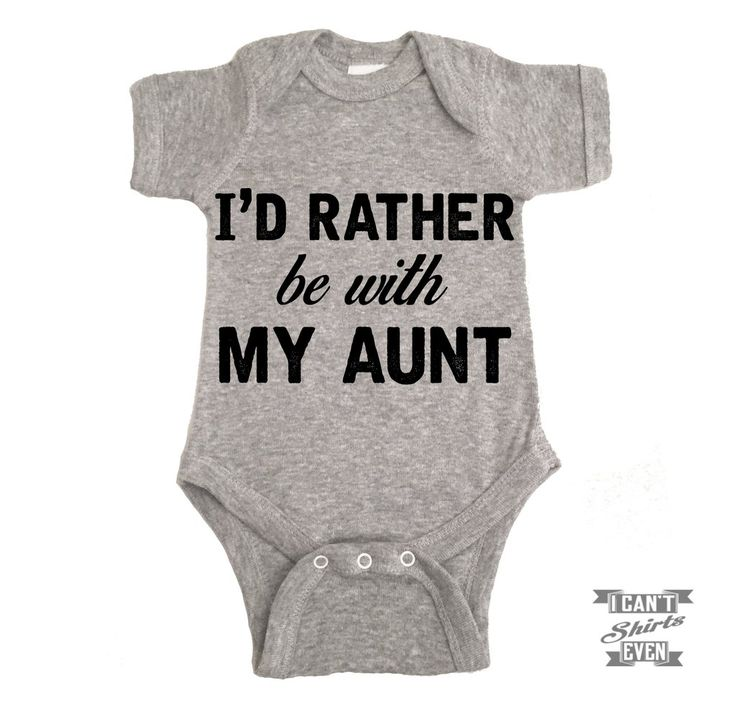 """I'd Rather Be With My Aunt"" Onesie. White onesie is 100% cotton. Heather grey Onesie is 90% cotton and 10% polyester. Processing time 1-5 business days. Please let us know if you need you order by th"