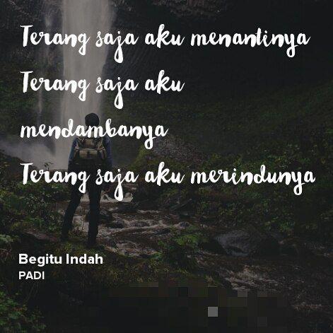 Terang saja aku menantinya terang saja aku mendambanya terang saja aku merindunya.  Padi Band  #quotes #lirik #lagu #pop #padiband #indonesia #terang #menantinya #mendambanya #merindunya #aku #music by gudanglagu