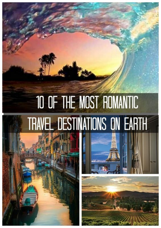 10 of the Most Romantic Travel Destinations On Earth. Discover happiness here. #adventure