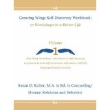 Growing Wings Self-Discovery Workbook: 17 Workshops to a Better Life, Vol. 1 (Perfect Paperback)By Susan D. Kalior