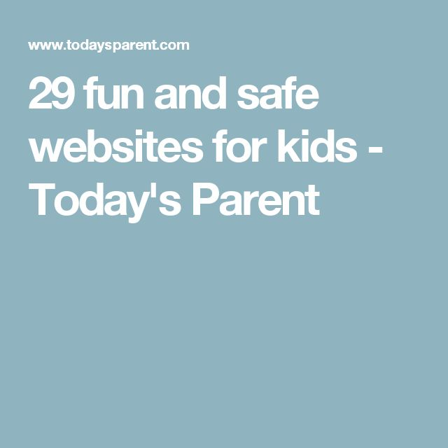29 fun and safe websites for kids - Today's Parent