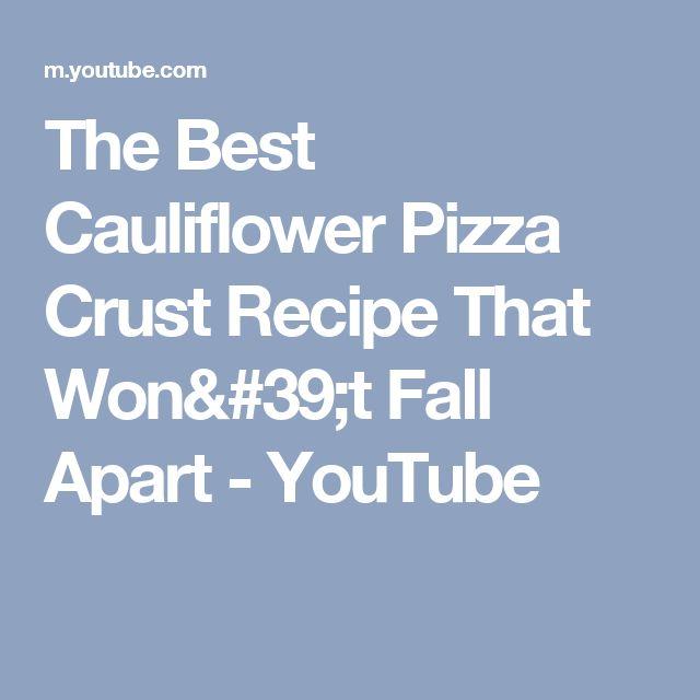 The Best Cauliflower Pizza Crust Recipe That Won't Fall Apart - YouTube