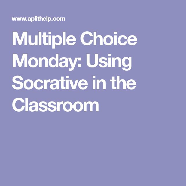 Multiple Choice Monday: Using Socrative in the Classroom