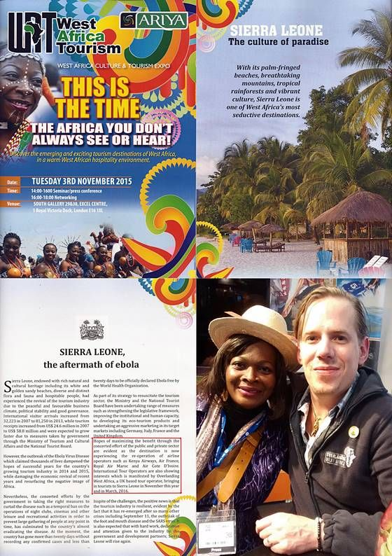 We're so grateful to Ola for mentioning Overlanding West Africa in the latest edition of West Africa Tourism magazine in November 2015! We were singled out for being, as far as we know, the only overland operator to return to Sierra Leone so soon after the Ebola outbreak, something we are very proud of indeed! Dave the Hat attended World Travel Market to meet the team and in the process was interviewed for both Ghanaian and Nigerian television (though unfortunately we don't have any…