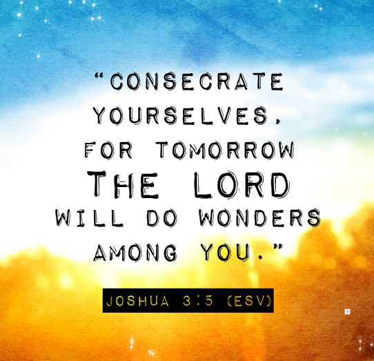 Joshua 3:5 - Feel Gods love - www.gods-love-net.com