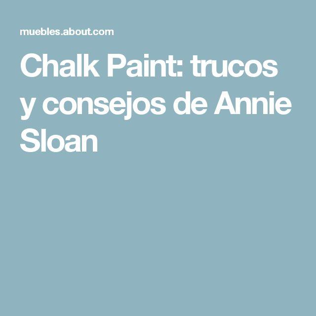 Chalk Paint: trucos y consejos de Annie Sloan