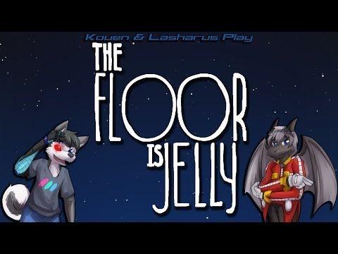 Kouen & Lasharus Play: The Floor is Jelly