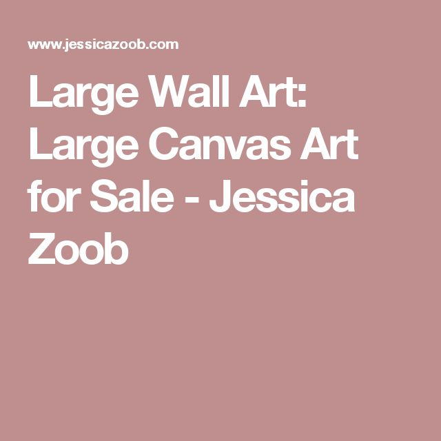 Large Wall Art: Large Canvas Art for Sale - Jessica Zoob