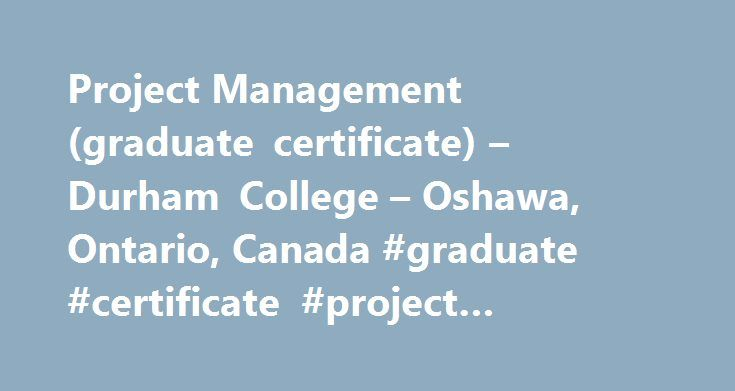 Project Management (graduate certificate) – Durham College – Oshawa, Ontario, Canada #graduate #certificate #project #management http://trading.remmont.com/project-management-graduate-certificate-durham-college-oshawa-ontario-canada-graduate-certificate-project-management/  # Project Management (graduate certificate) Project Management (graduate certificate) Project Management (graduate certificate) Project Management (graduate certificate) Project Management (graduate certificate) Project…