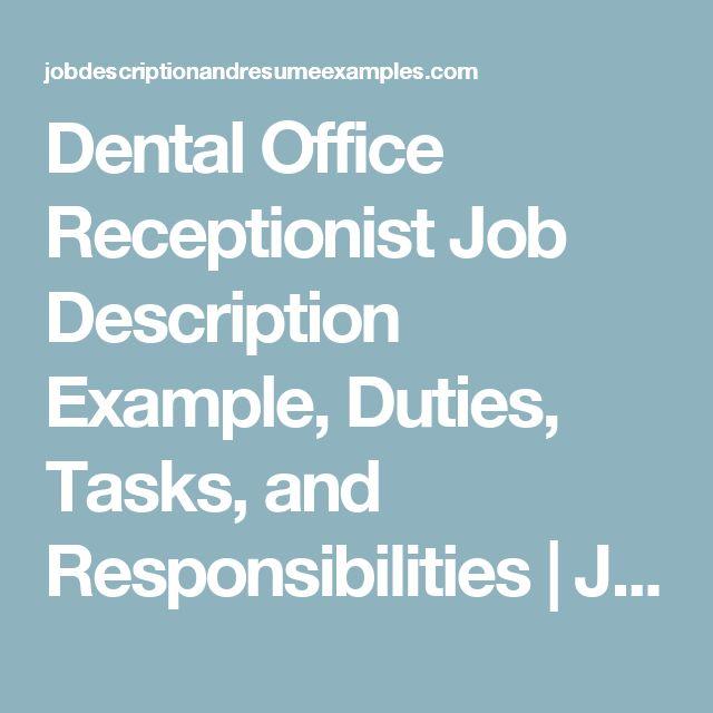 Dental Office Receptionist Job Description Example, Duties, Tasks, and Responsibilities | Job Descriptions, Resume Examples, Samples, Templates, Career