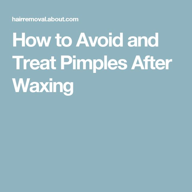 How to Avoid and Treat Pimples After Waxing