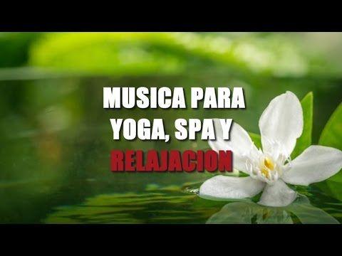 https://www.youtube.com/watch?v=iyBj8lhnnxM MUSICA PARA YOGA, SPA Y RELAJACION - Musica Online Gratis 2017