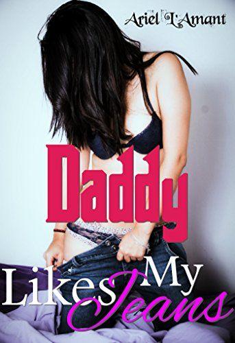 Daddy Likes My Jeans: Unprotected and Forbidden by Ariel ... https://www.amazon.com/dp/B0725N1RYB/ref=cm_sw_r_pi_dp_x_f1lgzb53WRDAJ