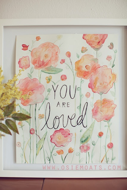 Watercolor painting quote you are loved #osiemoats #art #painting www.osiemoats.com