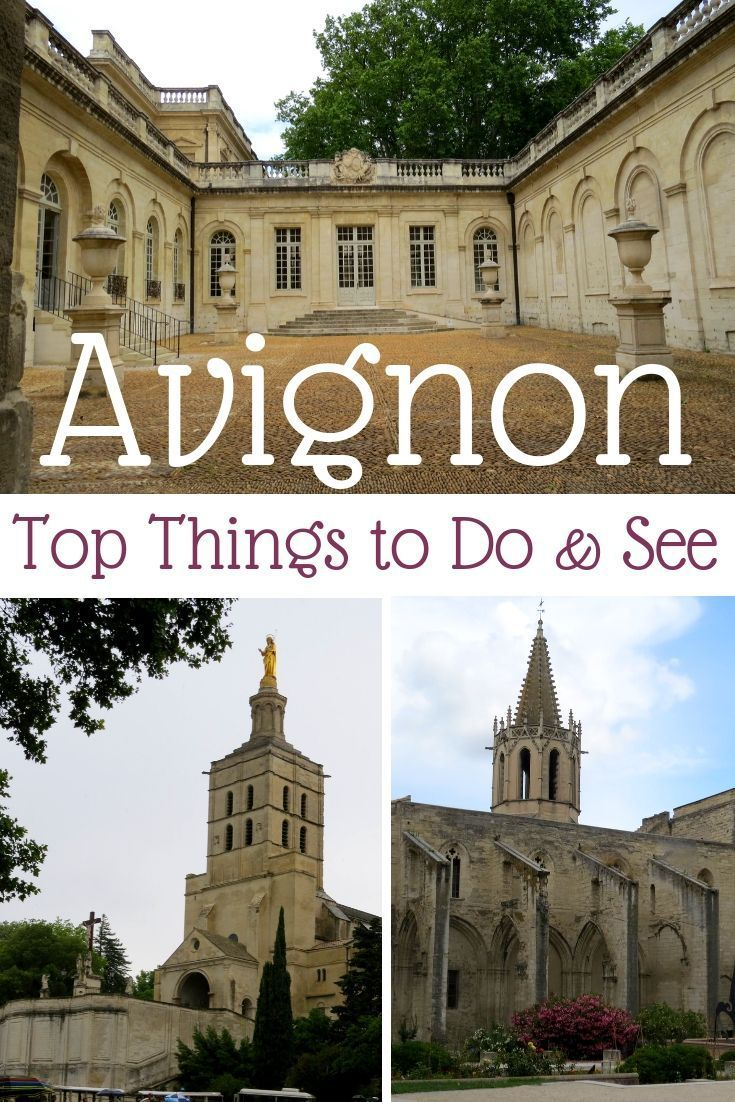 Top Things To Do In Avignon The Well Preserved Medieval Town Of