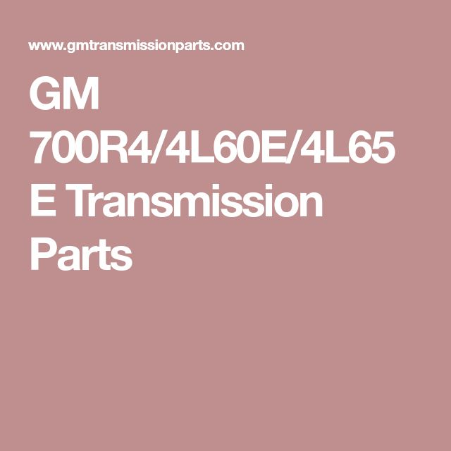 10 best gm 4l60e valve body information images on pinterest car we keep in stock a large inventory of gm transmission hardsoft parts and rebuild kits buy today and have the parts you need for your rebuild delivered fandeluxe Choice Image