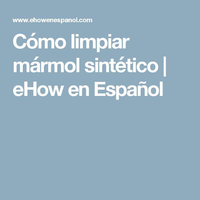 Cómo limpiar mármol sintético | eHow en Español