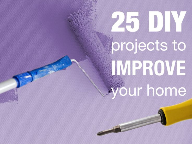 25 diy projects to improve your home for the home Home improvement ideas