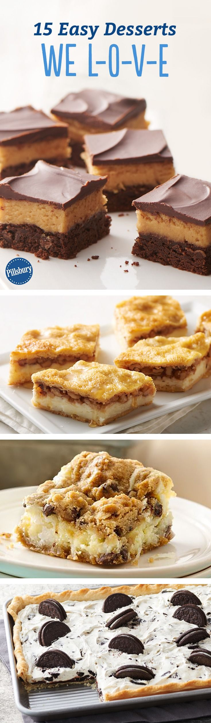 15 Easy Desserts We L-O-V-E - Sweets for your sweeties. From baklava cheesecake bars to Oreo slab pie, we've got something everyone will love!