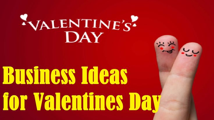 Top 10 Business Ideas for Valentines Day