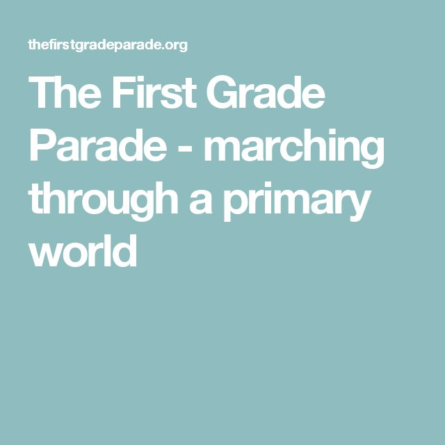 The First Grade Parade - marching through a primary world