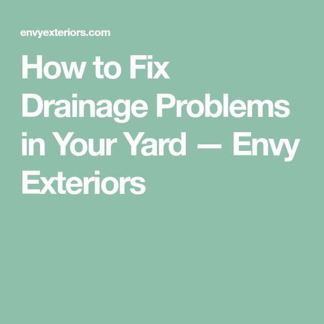 How to Fix Drainage Problems in Your Yard | Yard, Exterior ...