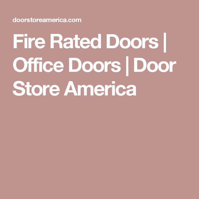 Fire Rated Doors | Office Doors | Door Store America