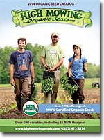 2014 High Mowing Organic Seeds Catalog. . A good selection of colder weather crops like kale, peas, and spinach from this Vermont company.