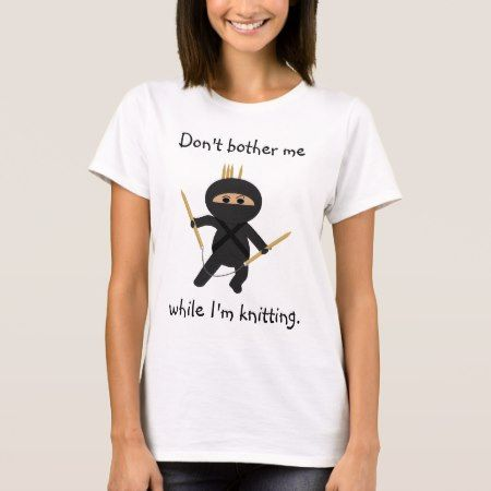Ninja With Circular Knitting Needles Shirt - tap to personalize and get yours