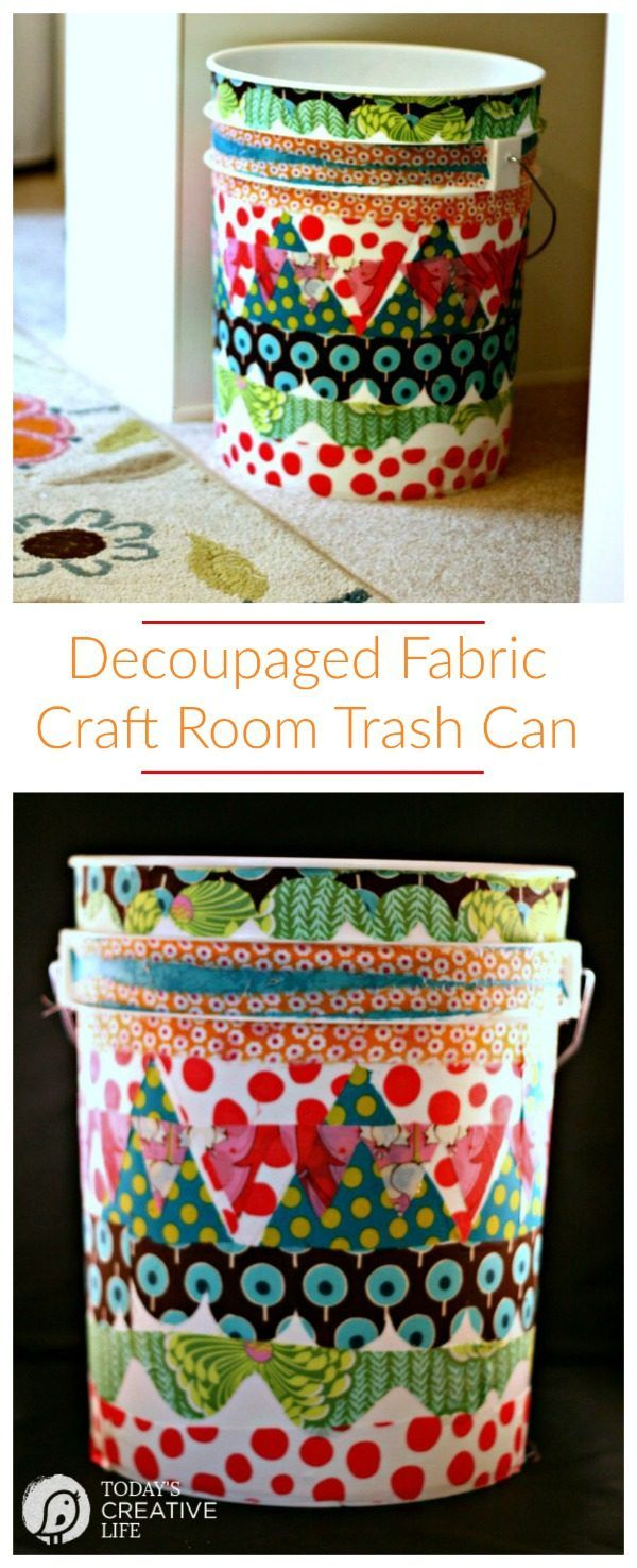 What to Decoupage   This great idea is a 5 gallon bucket turned craft room trash can! Get creative with Mod podge.