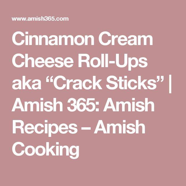 "Cinnamon Cream Cheese Roll-Ups aka ""Crack Sticks""   Amish 365: Amish Recipes – Amish Cooking"