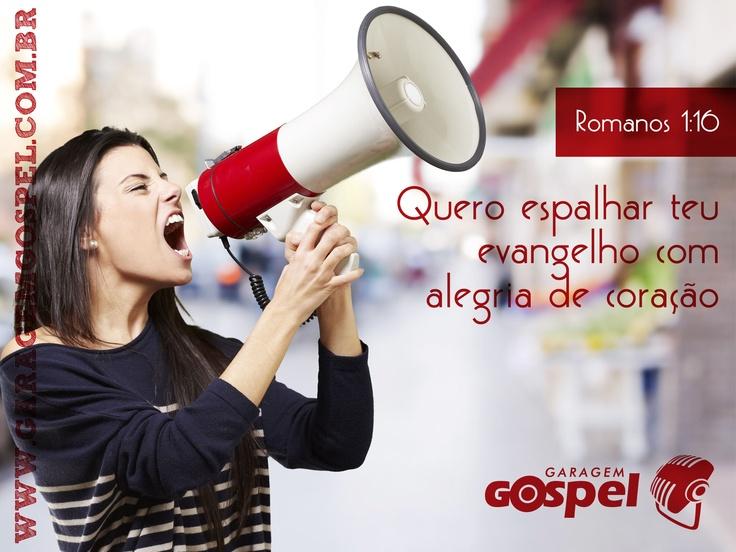 Porque não me envergonho do evangelho de Cristo, pois é o poder de Deus para salvação de todo aquele que crê; primeiro do judeu, e também do grego.  Romanos 1:16