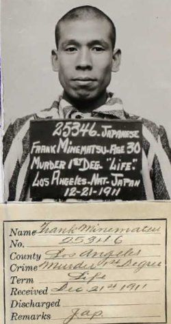 Frank Minnimatsu Murderer. His 1911 slaying of pioneer film director Francis Boggs became Hollywood's first celebrity scandal.