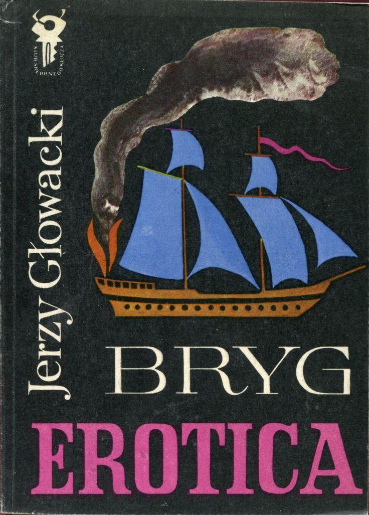 """""""Bryg Erotica"""" Jerzy Głowacki Cover by Mieczysław Kowalczyk Book series Klub Srebrnego Klucza Published by Wydawnictwo Iskry 1975"""