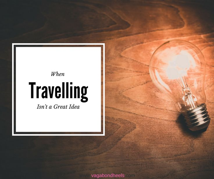 "Check out my article about ""When Travelling Isn't a Great Idea"" #travelling #travel #article #vagabondheels"