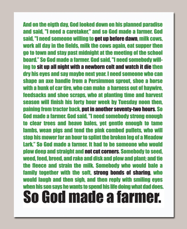 So God Made a Farmer - Paul Harvey quote. The greatest quote in my eyes, EVER!!!