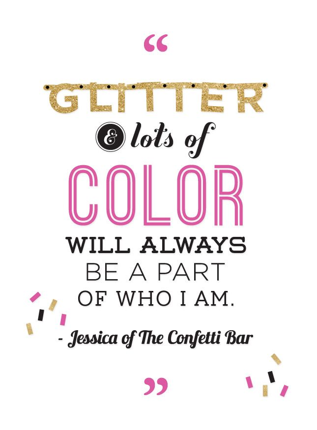 """""""Glitter and lots of color will always be part of who I am"""" -Jessica of The Confetti Bar #BFFFTalks"""