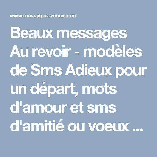 Beaux messages Au revoir - modèles de Sms Adieux pour un départ, mots d'amour et sms d'amitié ou voeux de bonne continuation professionnelle