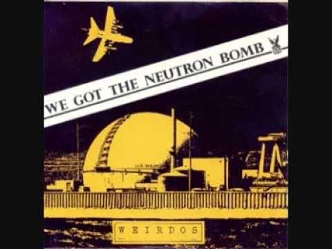 The Weirdos - We Got The Neutron Bomb