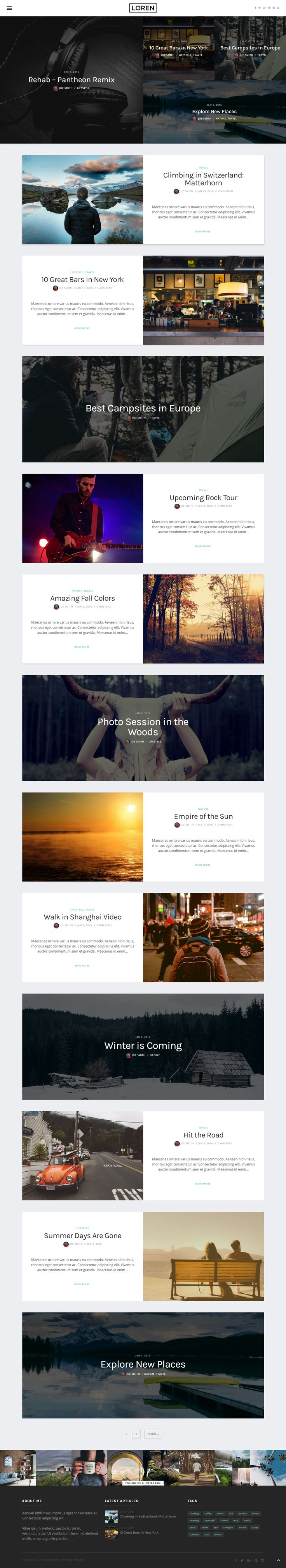 Loren - Responsive WordPress Blog Theme  Loren is a clean and modern responsive Wordpress blog theme, ready to impress your audience. This theme is perfect if you want to start a blog and focus more on writing captivating articles.  Loren comes with a minimal, lovely design and a lot of options easy to setup for styling the posts layout ( 10 variations ), sliders ( 4 ), colors, fonts. You can setup your new website in minutes ( full demo data included ).