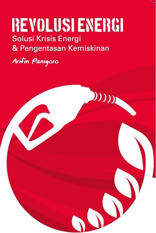 Revolusi Energi by Arifin Panigoro. Published on 16 February 2014.