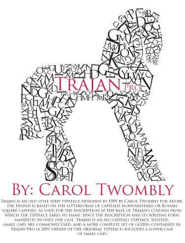 I liked this poster because it is the Trojan horse made with Trajan Pro.