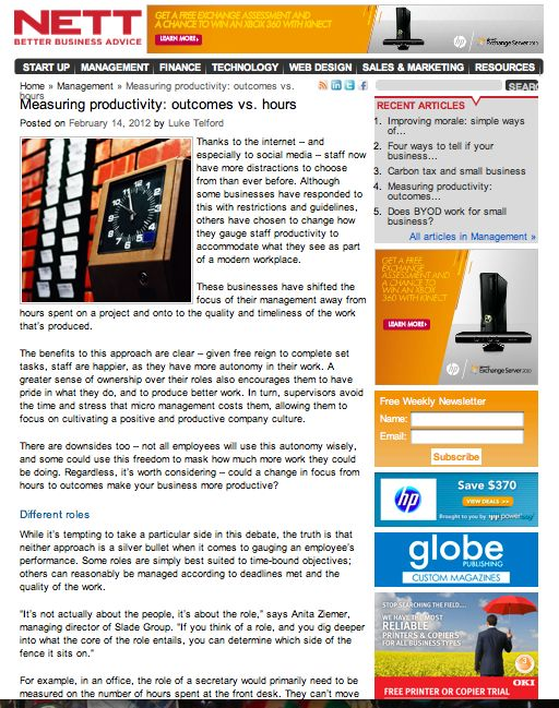 Article I was published in with Nett Magazine. Full article here -  http://nett.com.au/management/measuring-productivity-outcomes-vs-hours/
