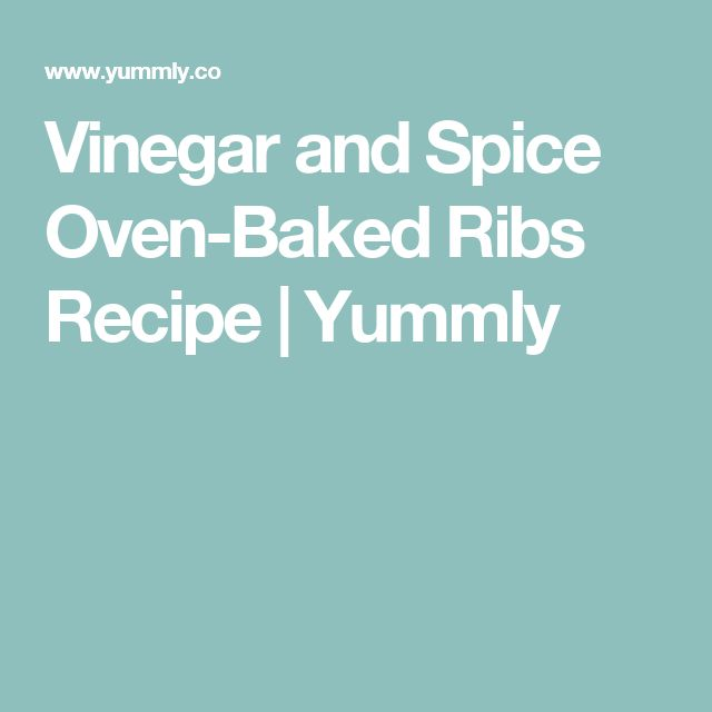 Vinegar and Spice Oven-Baked Ribs Recipe | Yummly