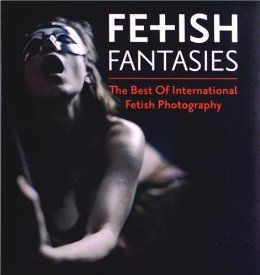 Fetish Fantasies: Zeixs: (Some of my fav pix by Perry Gallagher are in this book <3)
