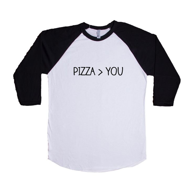 Pizza You Relationship Relationships Food Eating Funny Girlfriend Boyfriend Dating Dates Date Unisex Adult T Shirt SGAL3 Baseball Longsleeve Tee