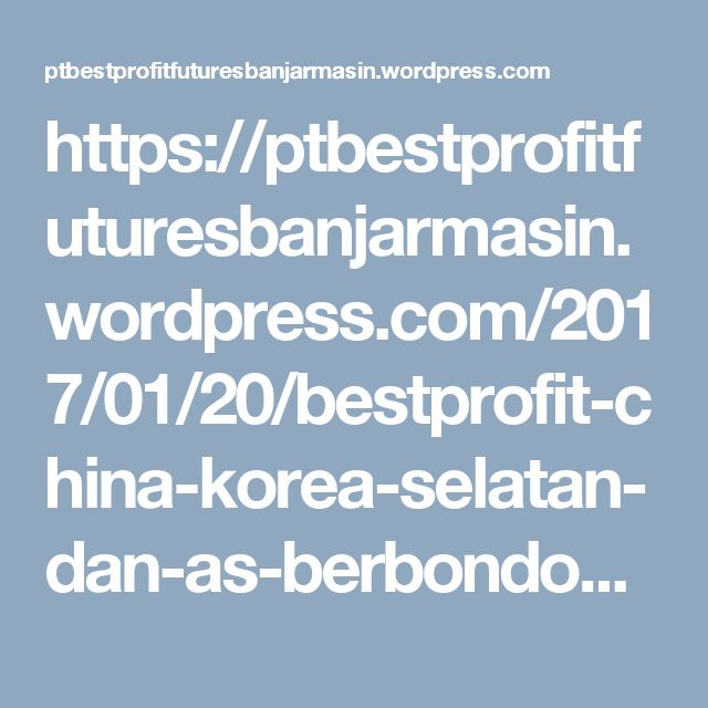 https://ptbestprofitfuturesbanjarmasin.wordpress.com/2017/01/20/bestprofit-china-korea-selatan-dan-as-berbondong-bondong-tuntut-qualcomm/