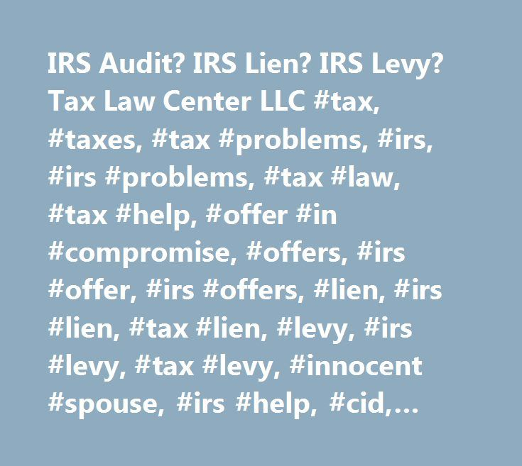 IRS Audit? IRS Lien? IRS Levy? Tax Law Center LLC #tax, #taxes, #tax #problems, #irs, #irs #problems, #tax #law, #tax #help, #offer #in #compromise, #offers, #irs #offer, #irs #offers, #lien, #irs #lien, #tax #lien, #levy, #irs #levy, #tax #levy, #innocent #spouse, #irs #help, #cid, #criminal #tax #attorney, #tax #attorney, #tax #attorney #las #vegas, #tax #attorney #henderson, #tax #attorney #nevada, #tax #help #in #las #vegas, #tax #lawyer #in #las #vegas, #tax #problems #in #las #vegas…